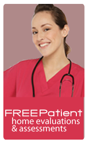 Free Patient home evaluation & assassements